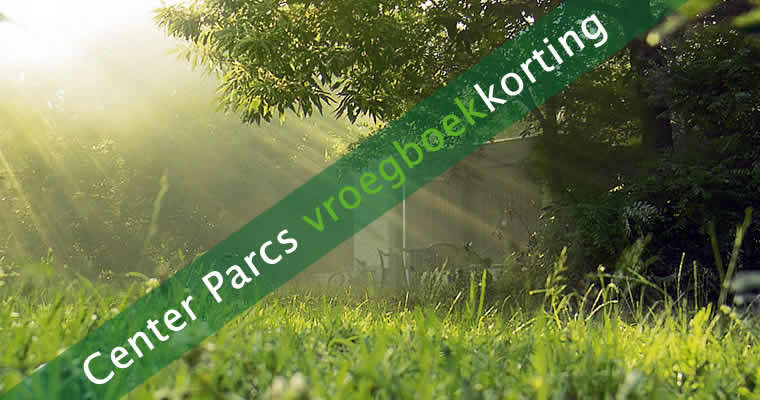 Tips vroegboekkorting Center Parcs
